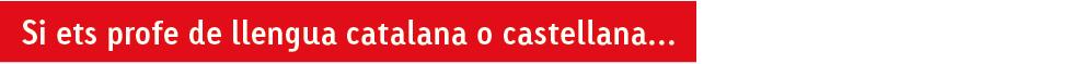 Si ets profe de llengua catalana o castellana...