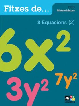 Quadern 8: Equacions (2)