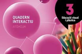 Quadern interactiu Educació visual i plàstica 3 ESO Atòmium