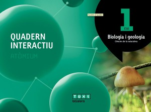 Quadern interactiu Atòmium Biologia i geologia 1