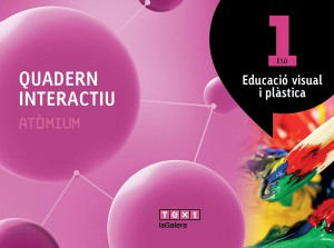Quadern interactiu Atòmium Educació visual i plàstica 1